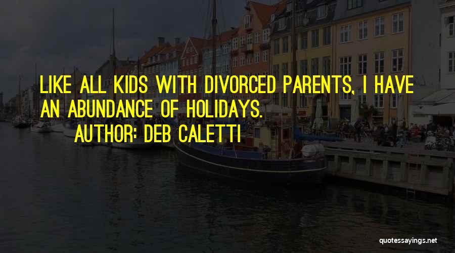 Deb Caletti Quotes 1563023