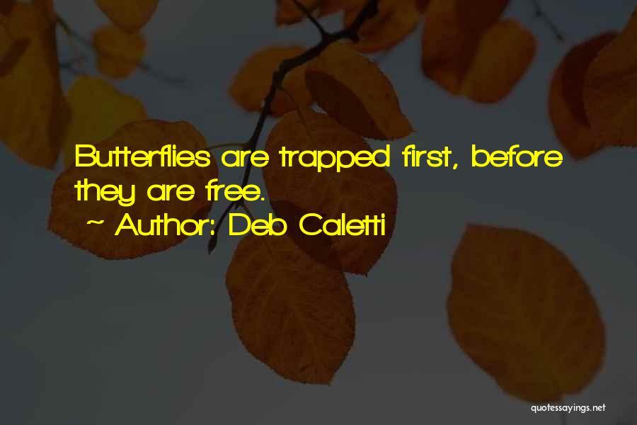 Deb Caletti Quotes 1607603