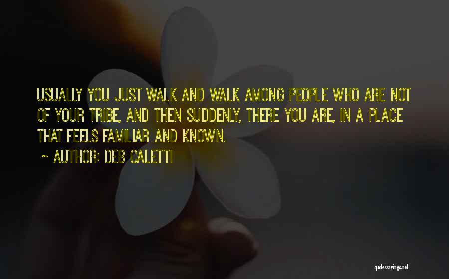 Deb Caletti Quotes 1633005