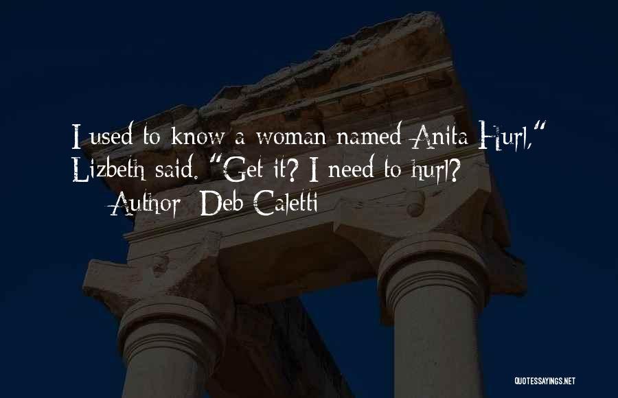 Deb Caletti Quotes 1644184
