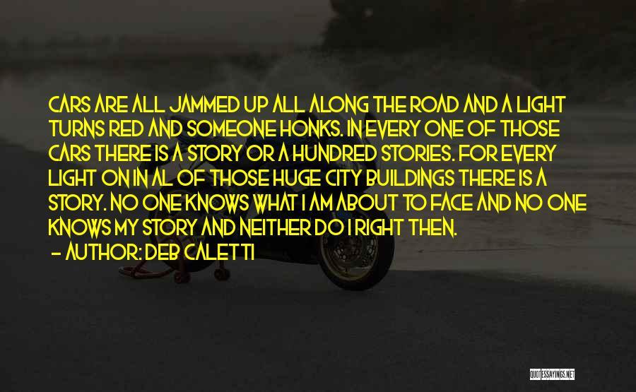 Deb Caletti Quotes 1653311