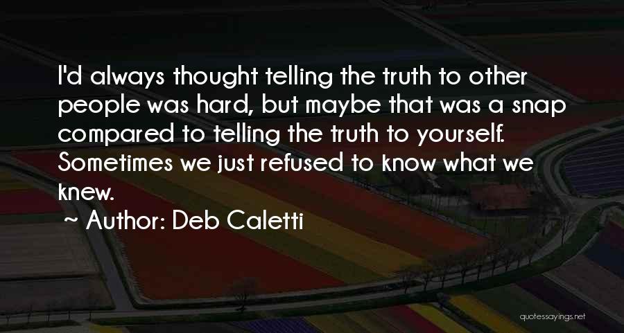 Deb Caletti Quotes 1653708
