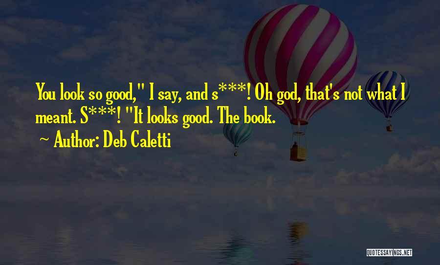 Deb Caletti Quotes 172493