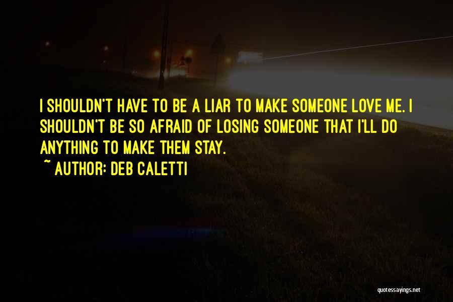 Deb Caletti Quotes 1732017