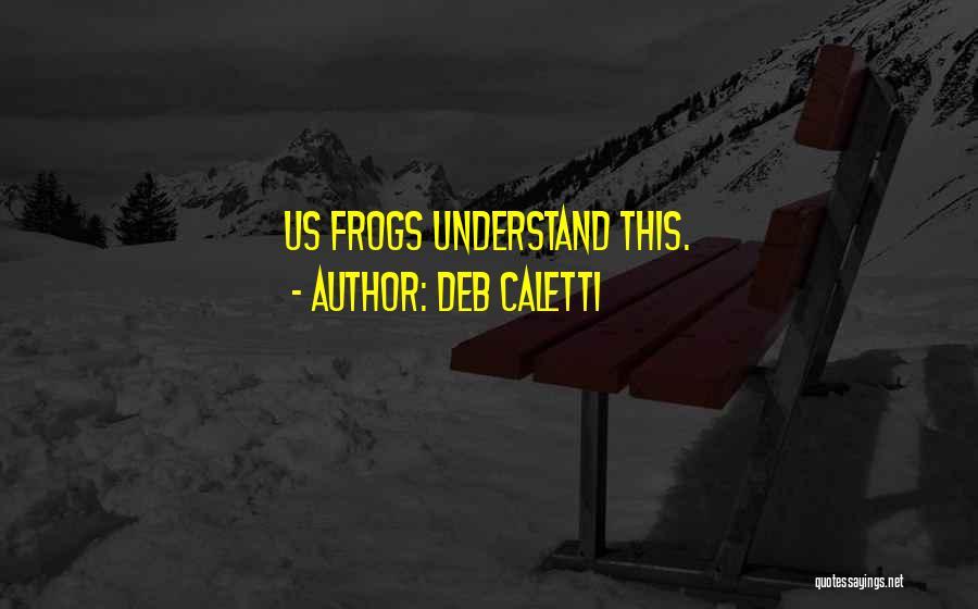 Deb Caletti Quotes 2154377
