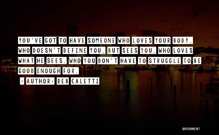 Deb Caletti Quotes 262802