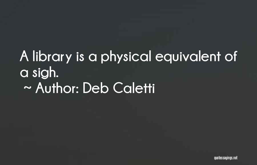 Deb Caletti Quotes 494188