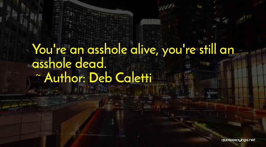Deb Caletti Quotes 622707