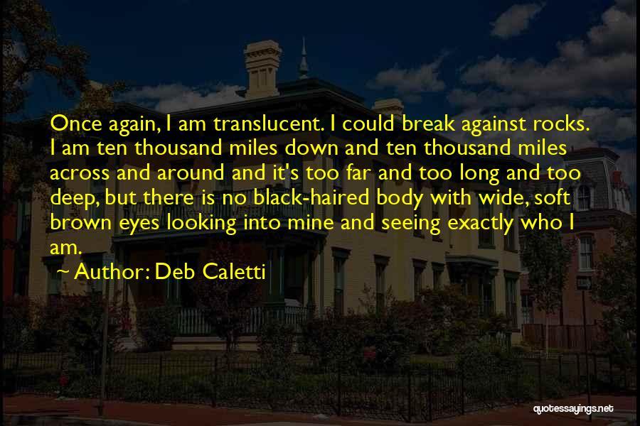 Deb Caletti Quotes 677257