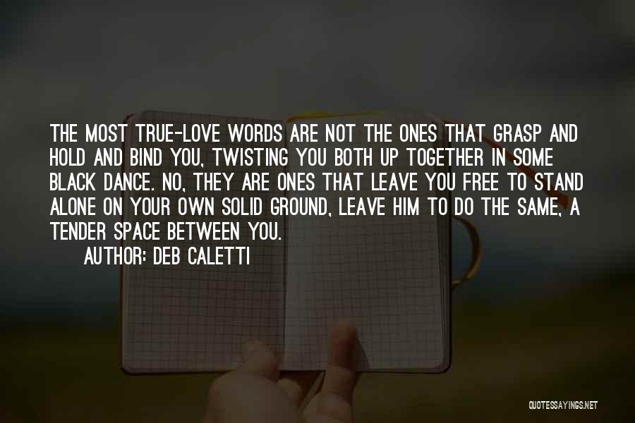 Deb Caletti Quotes 768432