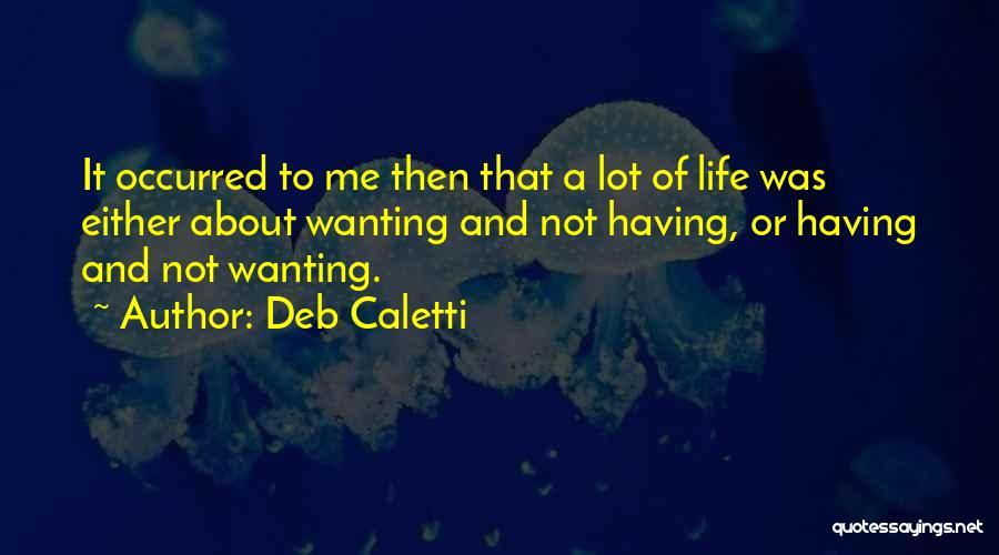 Deb Caletti Quotes 861397