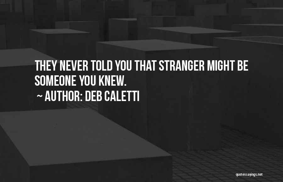 Deb Caletti Quotes 960960