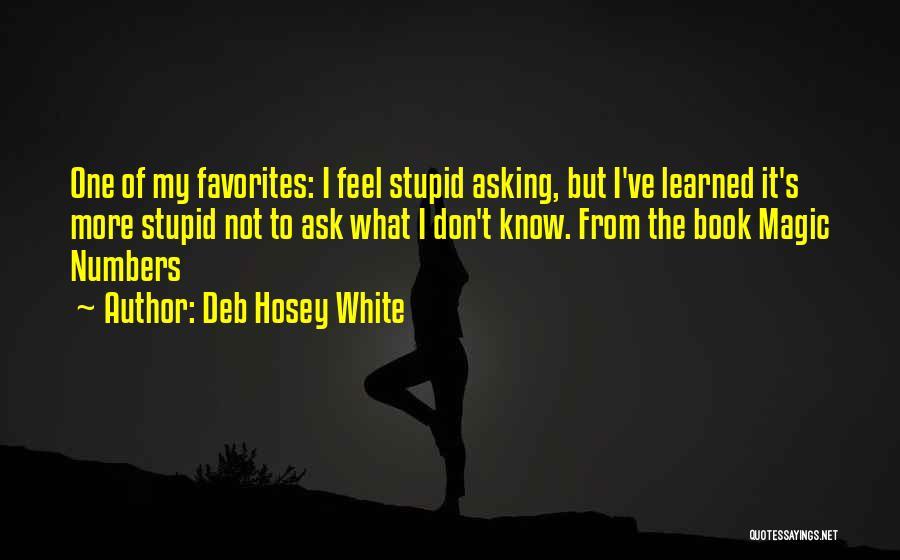 Deb Hosey White Quotes 747292