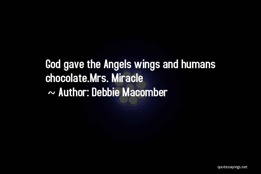 Debbie Macomber Mrs Miracle Quotes By Debbie Macomber