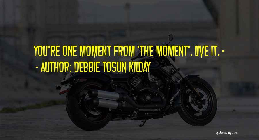 Debbie Tosun Kilday Quotes 150450