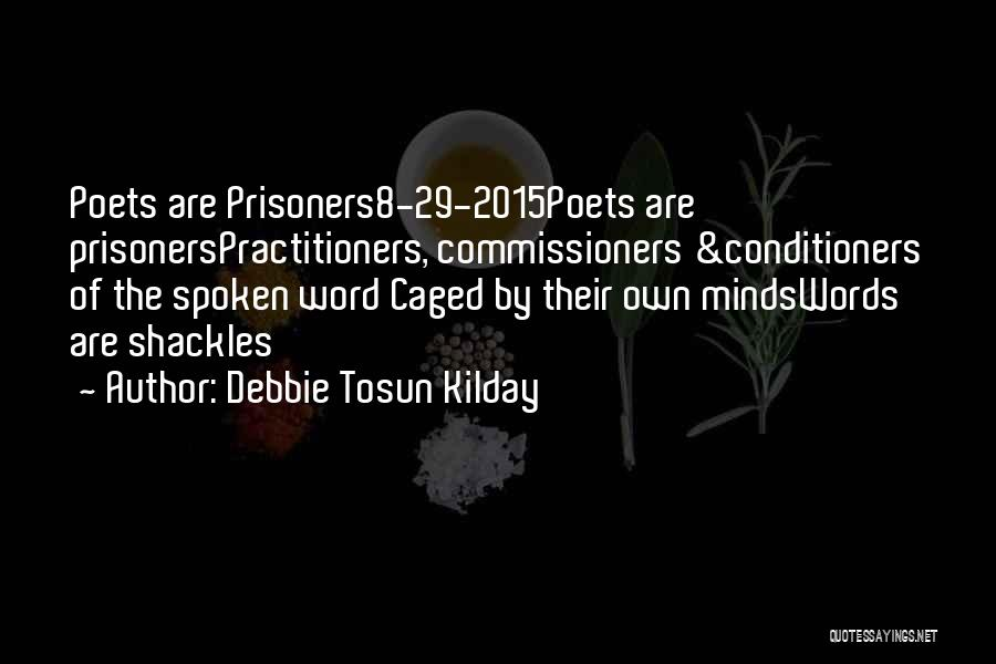 Debbie Tosun Kilday Quotes 947201