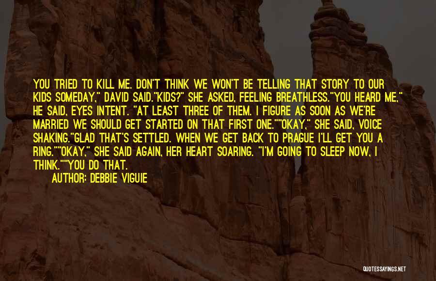 Debbie Viguie Quotes 610648