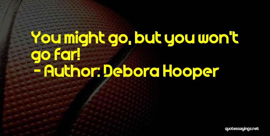 Debora Hooper Quotes 1118702