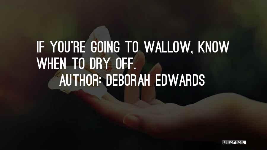 Deborah Edwards Quotes 1417149