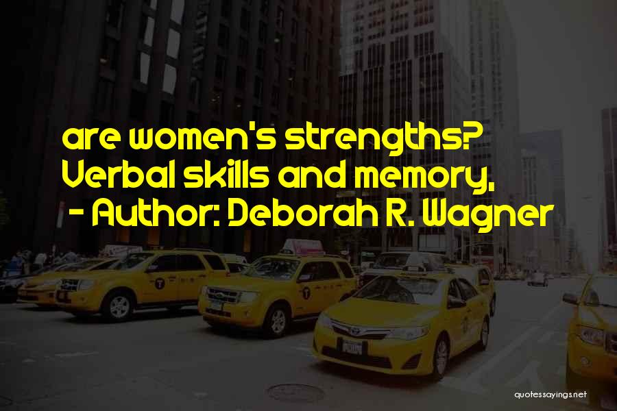 Deborah R. Wagner Quotes 1729070