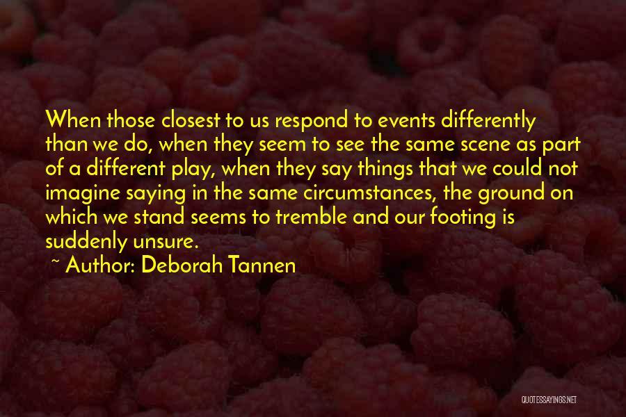Deborah Tannen Quotes 1161729