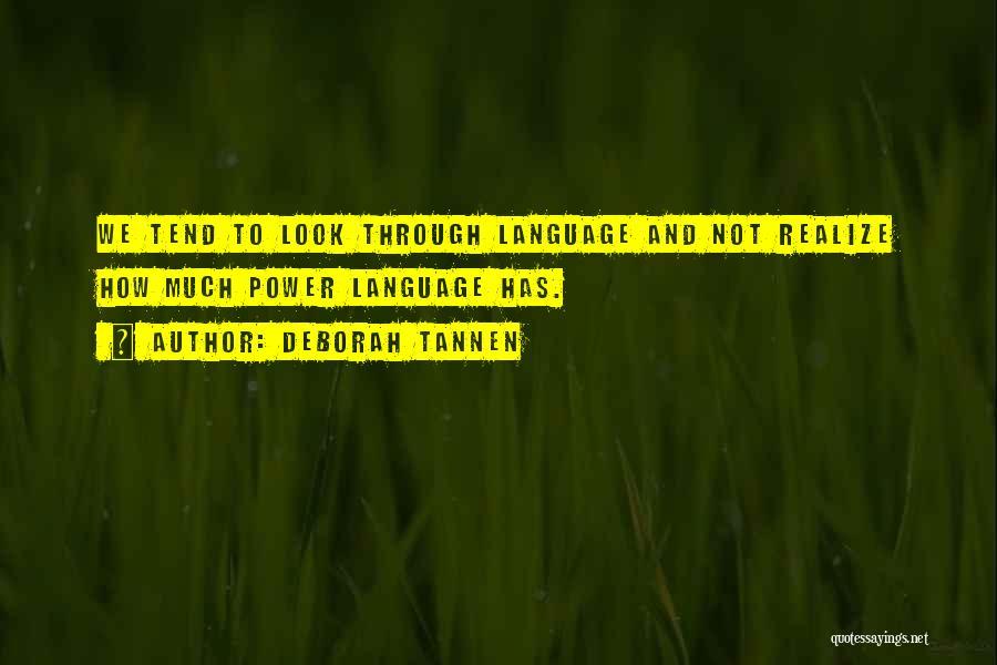 Deborah Tannen Quotes 174955