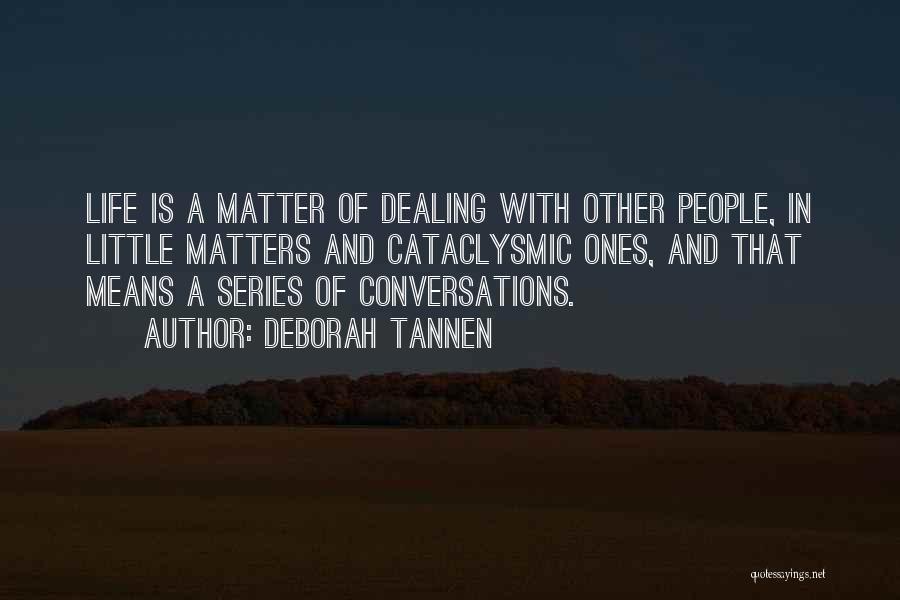 Deborah Tannen Quotes 661784