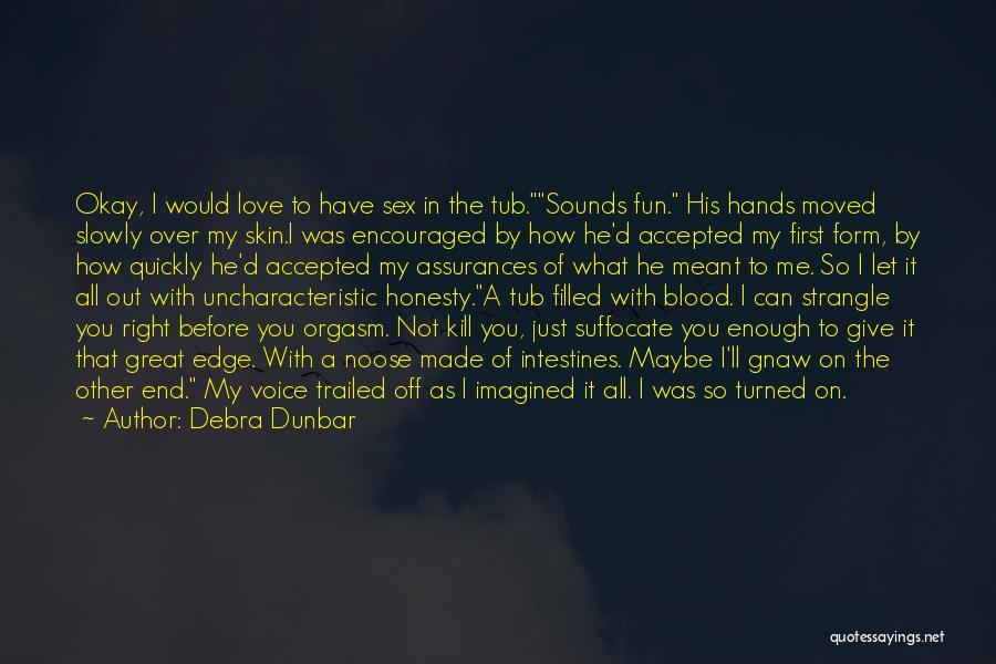 Debra Dunbar Quotes 1936193