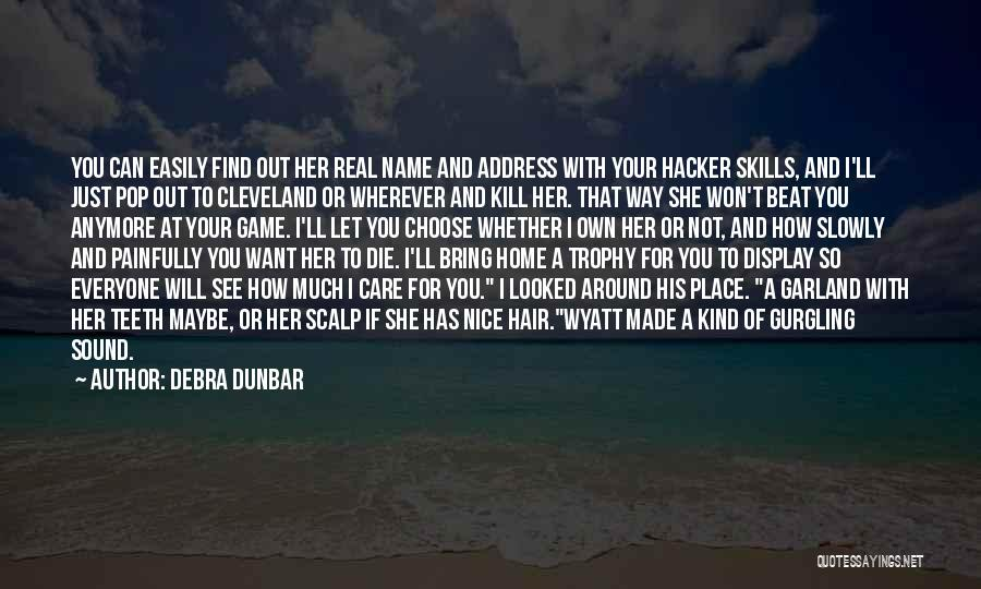 Debra Dunbar Quotes 2109828