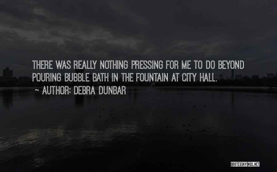 Debra Dunbar Quotes 486412