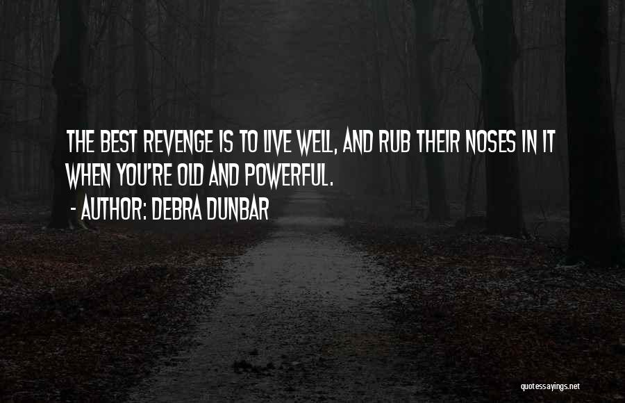 Debra Dunbar Quotes 525758