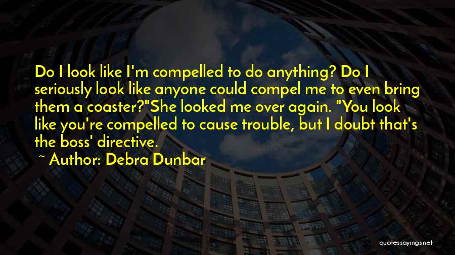 Debra Dunbar Quotes 952107