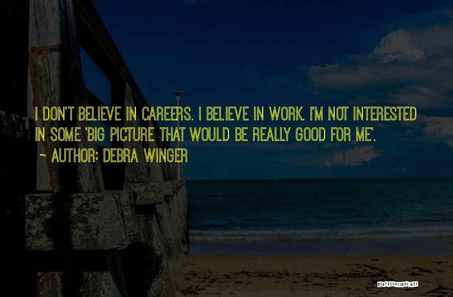 Debra Winger Quotes 1002519