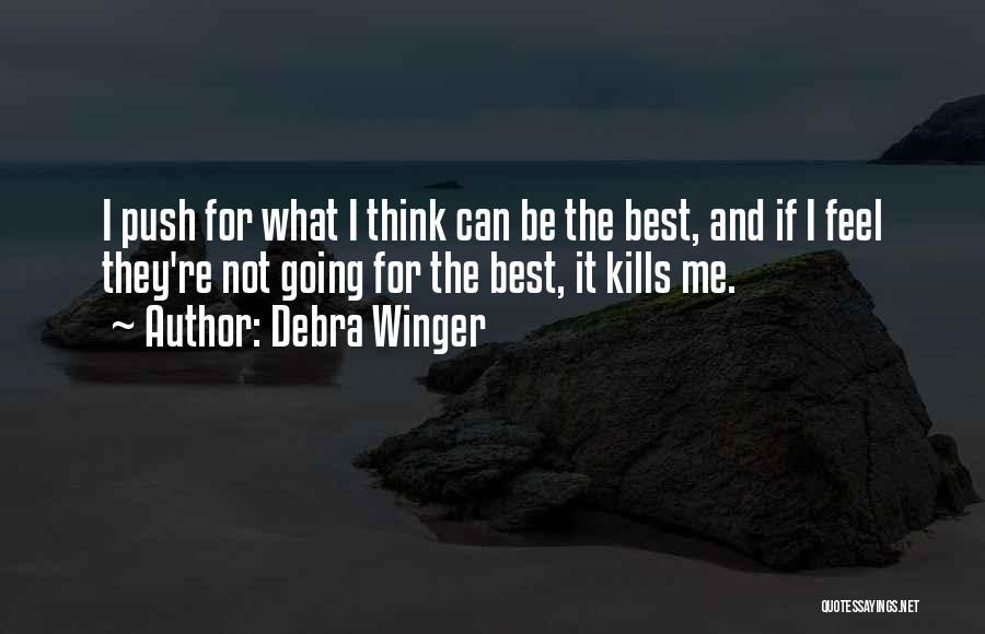 Debra Winger Quotes 1065740