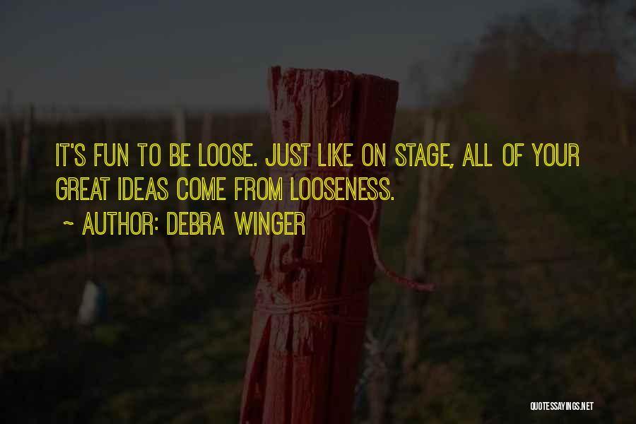 Debra Winger Quotes 1276521