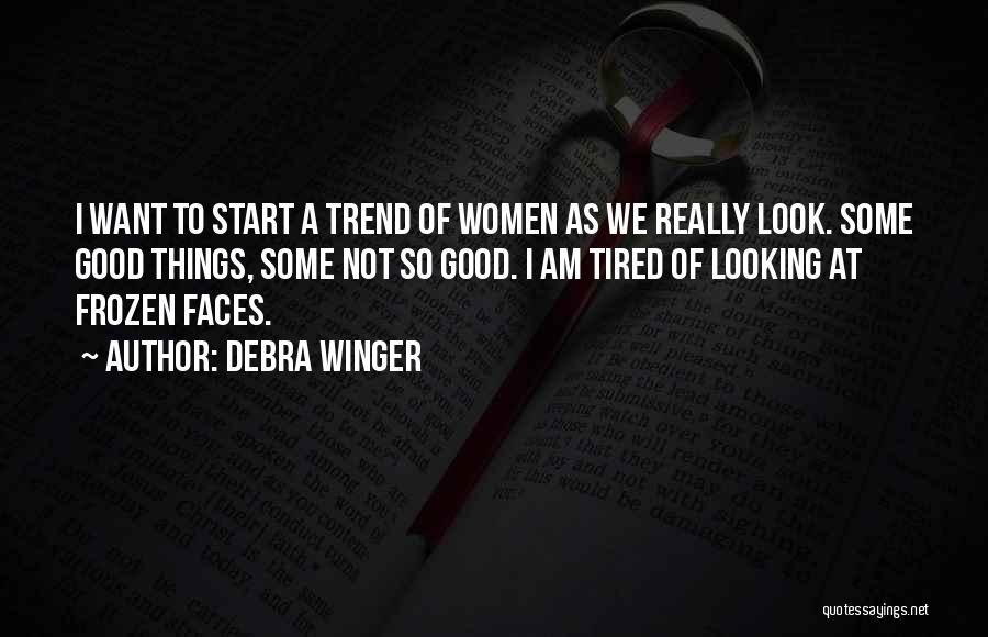 Debra Winger Quotes 1406526