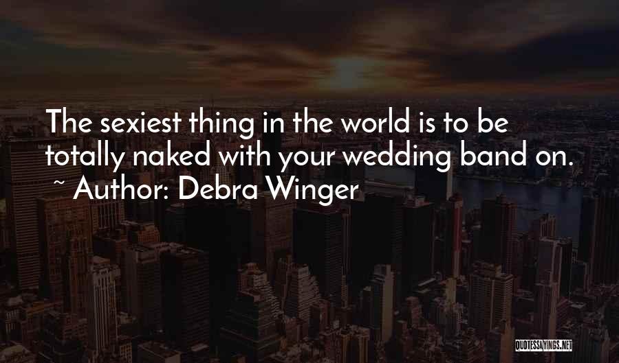 Debra Winger Quotes 1455566