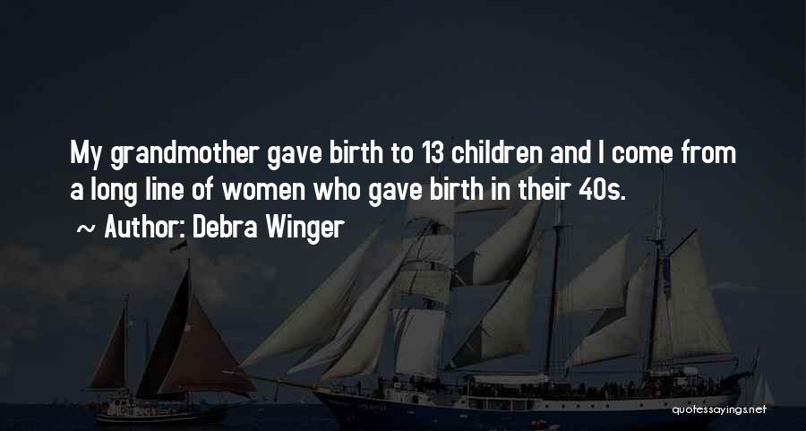 Debra Winger Quotes 1714332
