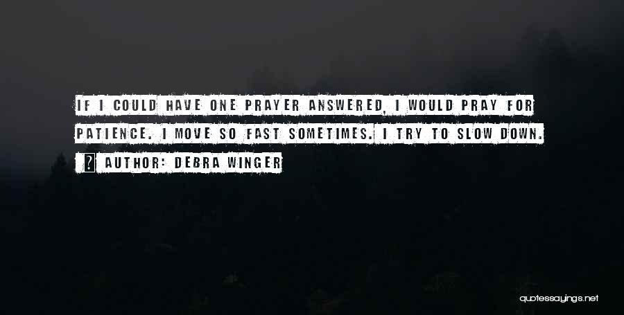 Debra Winger Quotes 1998952