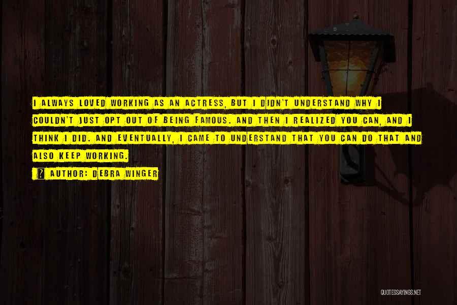Debra Winger Quotes 2002849