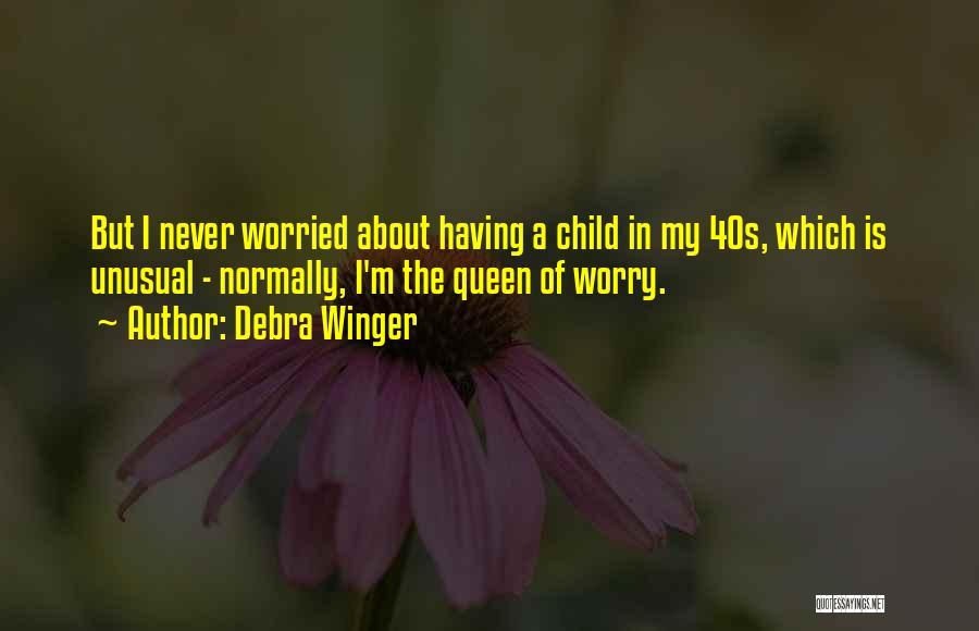 Debra Winger Quotes 2163265