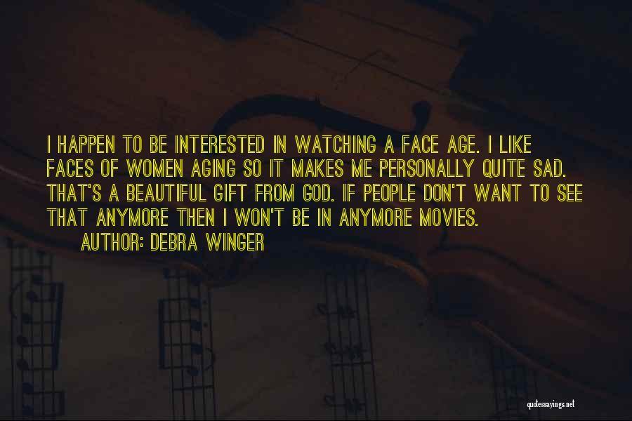 Debra Winger Quotes 934453