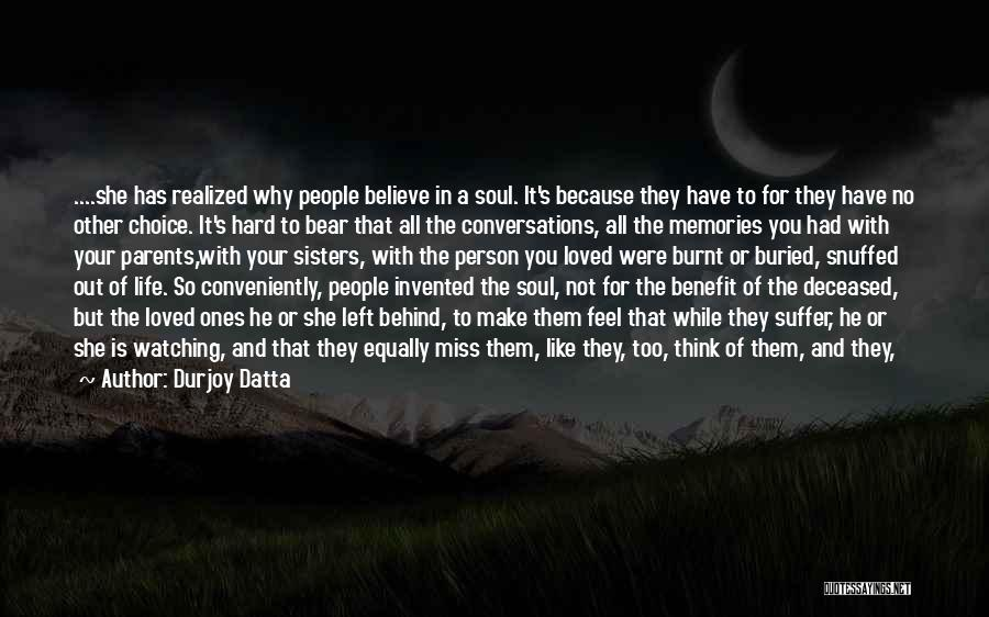 Deceased Loved Ones Quotes By Durjoy Datta