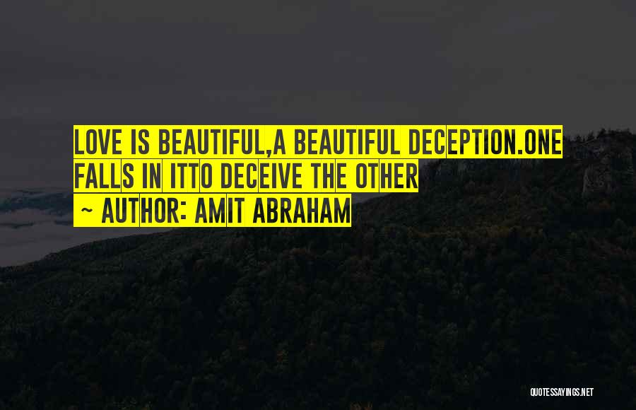 Deceive In Love Quotes By Amit Abraham