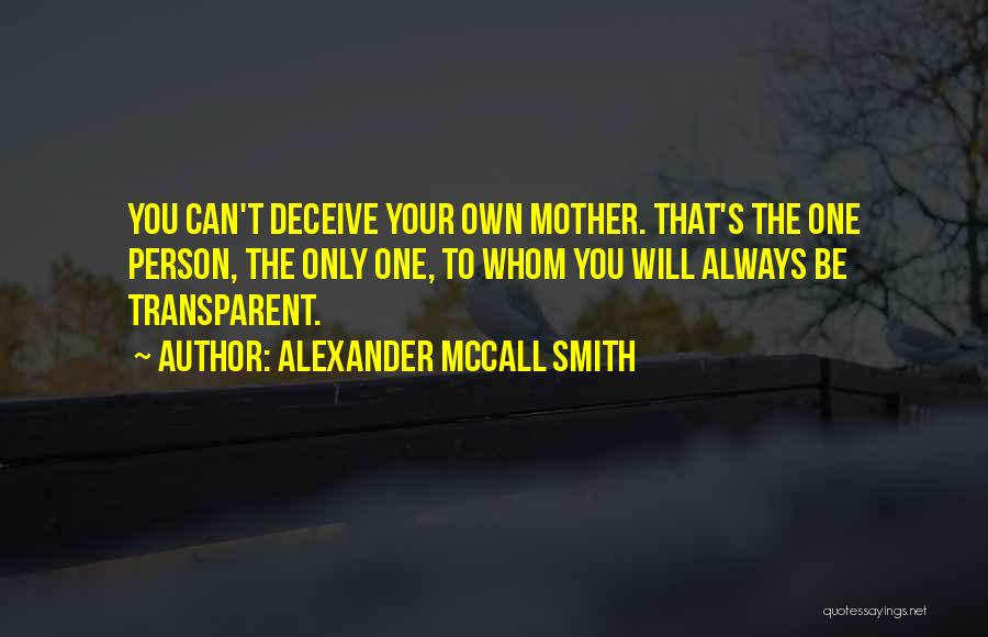 Deceive Quotes By Alexander McCall Smith