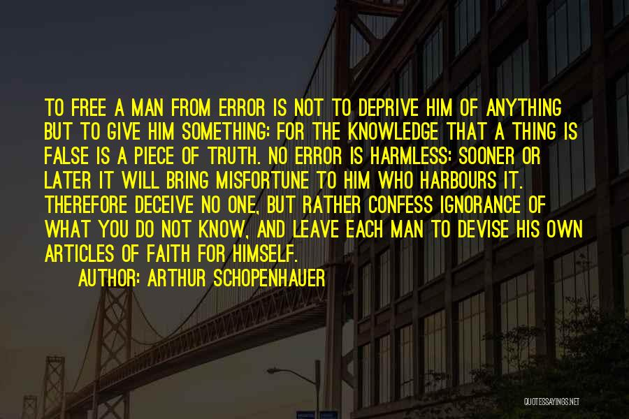 Deceive Quotes By Arthur Schopenhauer