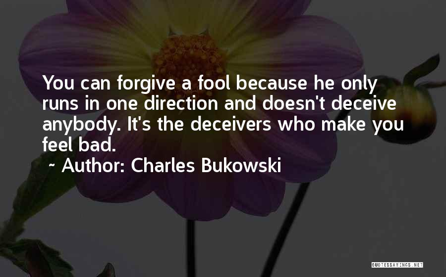 Deceive Quotes By Charles Bukowski