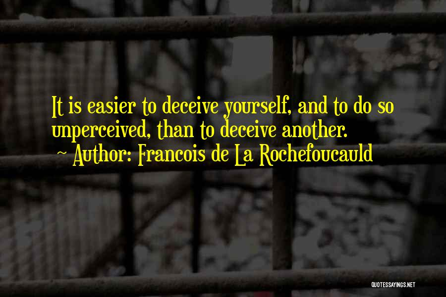 Deceive Quotes By Francois De La Rochefoucauld
