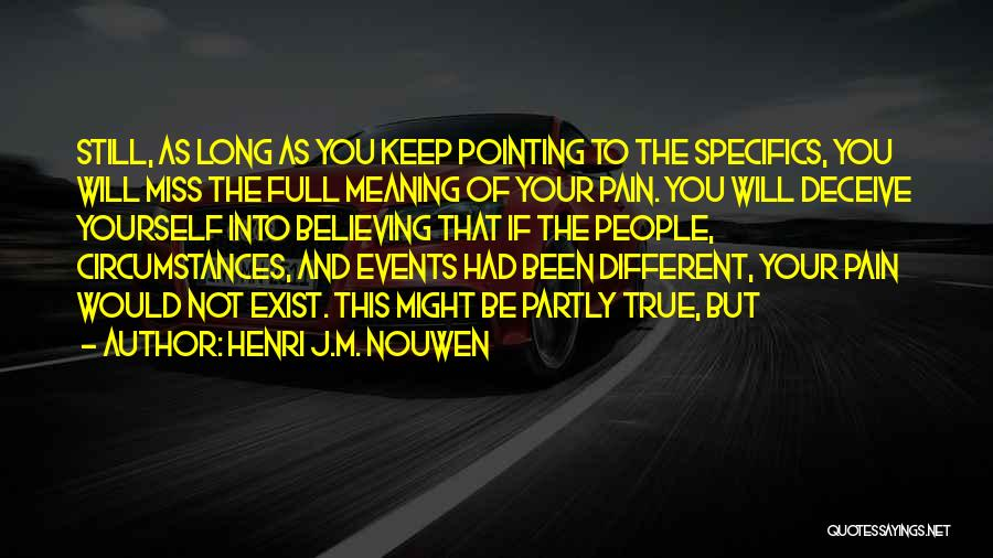 Deceive Quotes By Henri J.M. Nouwen