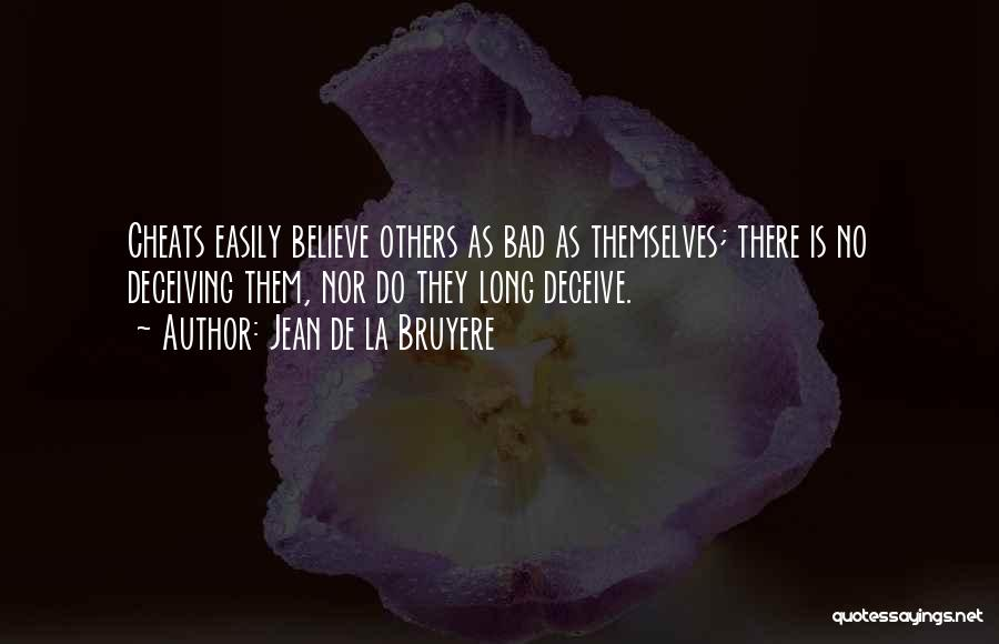 Deceive Quotes By Jean De La Bruyere